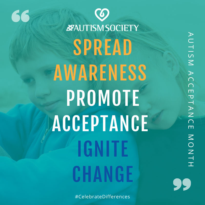 """Autism Society graphic with the words """"SPREAD AWARENESS PROMOTE ACCEPTANCE IGNITE CHANGE"""" against a blue background"""