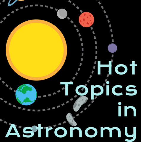 hot topics in astronomy
