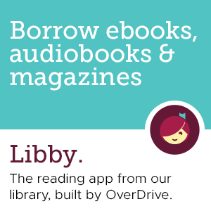Overdrive/Libby reading app for ebooks, audiobooks and magazines