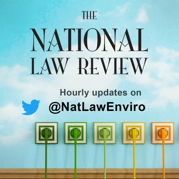Energy Environmental Legal News from the National Law Review