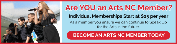 Are You an Arts NC Member? Become an Arts NC Member Today